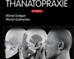 Pratique de la Thanatopraxie de Michel DURIGON & Michel GUENANTEN édition Elsevier